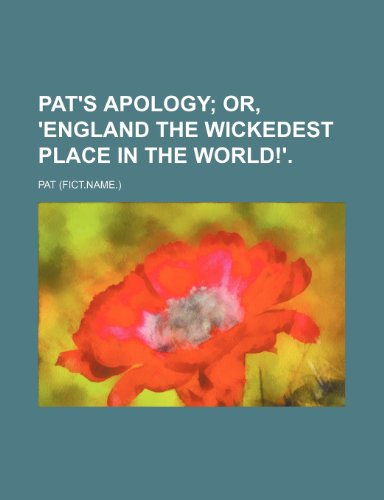 Pat's apology;  or, 'England the wickedest place in the world!'.