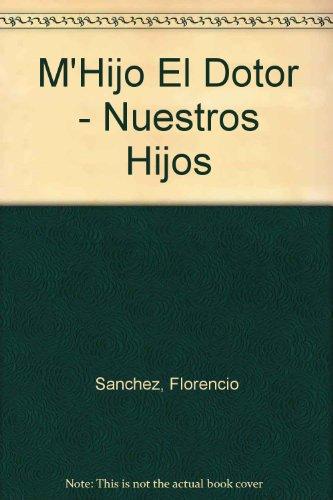 M'Hijo El Dotor - Nuestros Hijos (Spanish Edition)