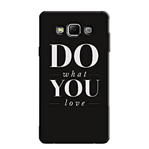 DO WHAT YOU LOVE BACK COVER FOR SAMSUNG A5
