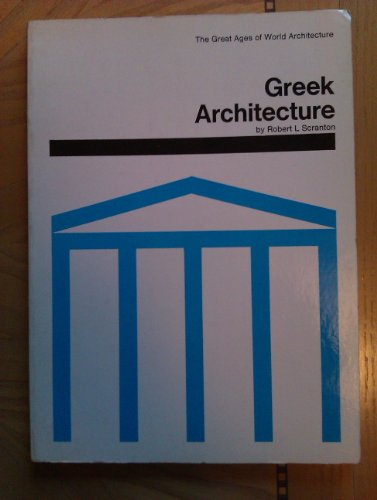 Greek Architecture (The great ages of world architecture)