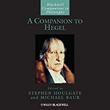 A Companion to Hegel Audiobook by Stephen Houlgate, Michael Baur Narrated by Noah Michael Levine