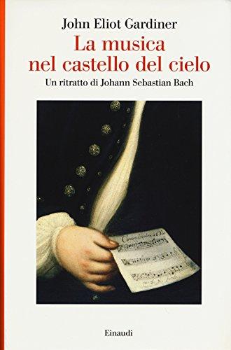 La musica nel castello del cielo. Un ritratto di Johann Sebastian Bach