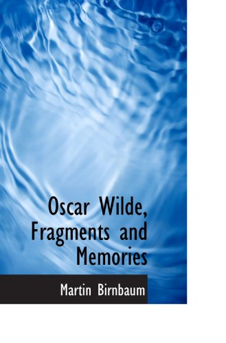 Oscar Wilde, Fragments and Memories
