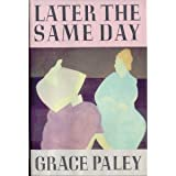 Later the Same Day (0374184097) by Paley, Grace