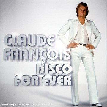 Claude Francois - Disco For Ever - Zortam Music