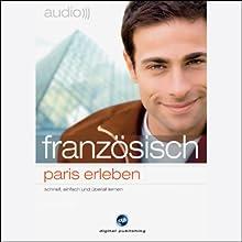 Audio Französisch. Paris erleben Hörbuch von  div. Gesprochen von:  N.N.
