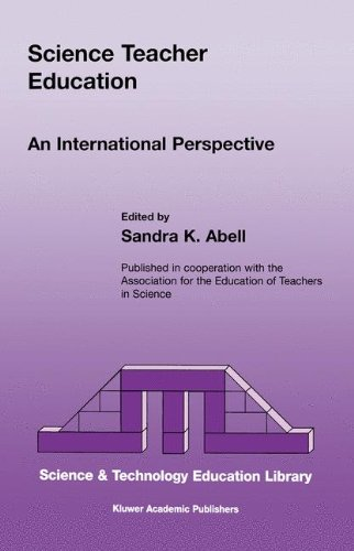 Science Teacher Education: An International Perspective (Contemporary Trends and Issues in Science Education)
