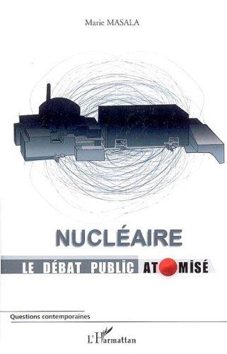 Nucléaire Le débat public atomisé