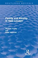 Family and Kinship in East London (Routledge Revivals)