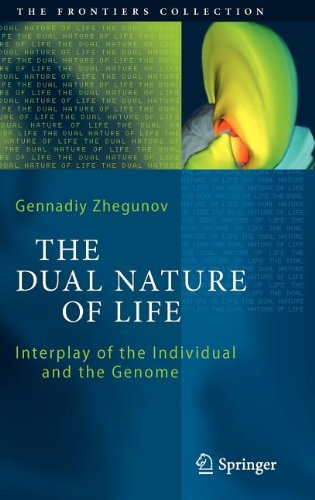 The Dual Nature of Life: Interplay of the Individual and the Genome (The Frontiers Collection)