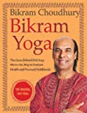 img - for Bikram Yoga: The Guru Behind Hot Yoga Shows the Way to Radiant Health and Personal Fulfillment book / textbook / text book