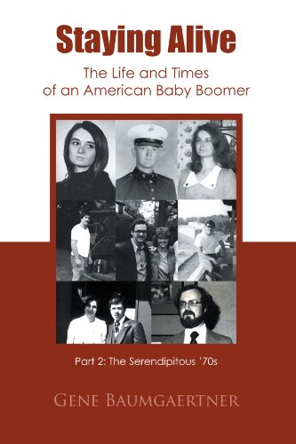 Staying Alive-The Life And Times Of An American Baby Boomer Part 2: The Serendipitous '70S