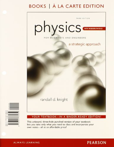 Physics for Scientists & Engineers: A Strategic Approach Plus Modern Physics, Books a la Carte Plus MasteringPhysics with eText -- Access Card Package (3rd Edition)