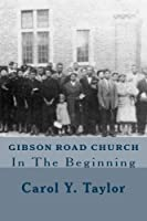 Gibson Road Church: In The Beginning