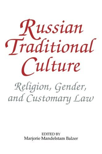 Russian Traditional Culture: Religion, Gender and Customary Law