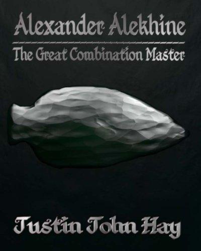 Alexander Alekhine: The Great Combination Master