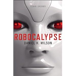 Robocalypse - Daniel H. Wilson