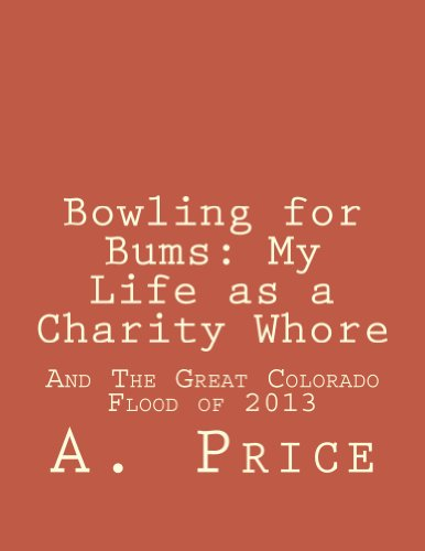 A. Price - Bowling for Bums: My Life as a Charity Whore (English Edition)
