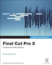 Apple Pro Training Series Final Cut Pro X by Diana Weynand