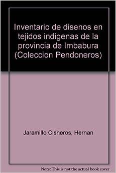 Inventario de disenos en tejidos indigenas de la provincia de Imbabura