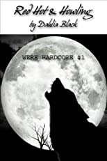 Red Hot & Howling - Were Hardcore #1 - Werewolf Shape Shifter Erotica
