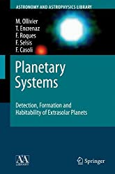 Planetary Systems: Detection, Formation and Habitability of Extrasolar Planets (Astronomy and Astrophysics Library)