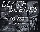 img - for Jack Huddleston: Death Scenes : A Homicide Detectives Scrapbook (Paperback); 1996 Edition book / textbook / text book