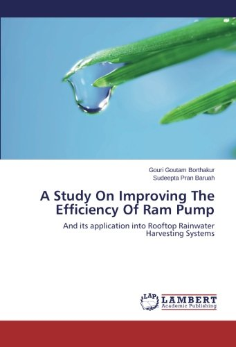 A-Study-On-Improving-The-Efficiency-Of-Ram-Pump-And-its-application-into-Rooftop-Rainwater-Harvesting-Systems