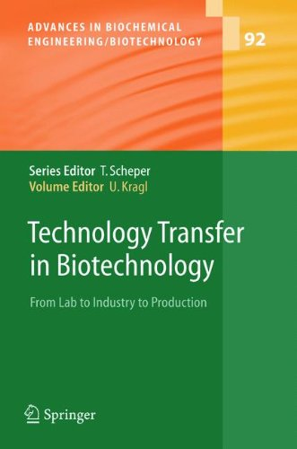 Technology Transfer in Biotechnology: From Lab to Industry to Production (Advances in Biochemical Engineering/Biotechnology)