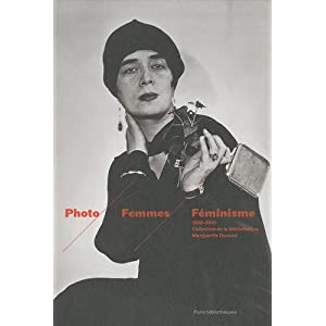 Photo Femmes Féminisme : Collection de la bibliothèque Marguerite Durand (1860-2010)