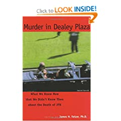 Murder in Dealey Plaza:  What We Know Now that We Didn't Know Then