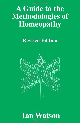 A Guide to the Methdologies of Homeopathy
