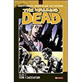 Temi i cacciatori. The walking dead: 11di Robert Kirkman