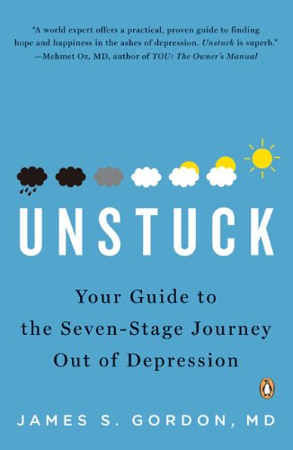 Unstuck: Your Guide to the Seven-Stage Journey Out of...
