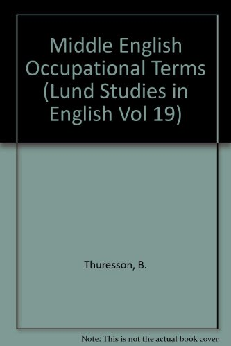 Middle English Occupational Terms (Lund Studies in English Vol 19)