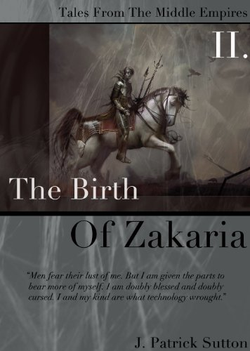 The Birth of Zakaria (Tales from the Middle Empires)
