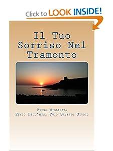 Il Tuo Sorriso Nel Tramonto (Italian Edition) Bruno E Miglietta, Isabella M Miglietta and Ennio Dell'Anna