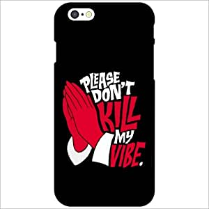 Apple iPhone 6 Back Cover - Don't Kill The Vibe Designer Cases
