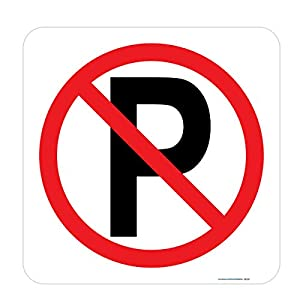 No Parking Sign (Symbol), Includes Holes, 3M Sheeting, Highest Gauge Aluminum, Laminated, UV Protected, Made in USA, Safety, Parking