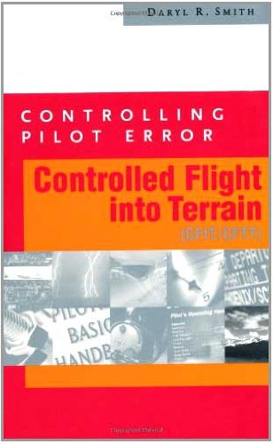 Controlling Pilot Error: Controlled Flight Into Terrain (CFIT/CFTT) (Controlling Pilot Error Series)