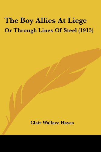 The Boy Allies at Liege: Or Through Lines of Steel (1915)