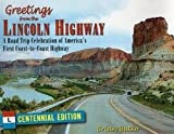 img - for Brian Butko: Greetings from the Lincoln Highway : A Road Trip Celebration of America's First Coast-To-Coast Highway (Paperback); 2013 Edition book / textbook / text book