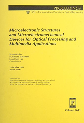 Microelectronic Structures and Microelectromechanical Devices: 24 October, 1995, Austin, Texas