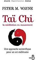 Ta� Chi, la m�diation en mouvement (L'esprit d'ouverture) (French Edition)