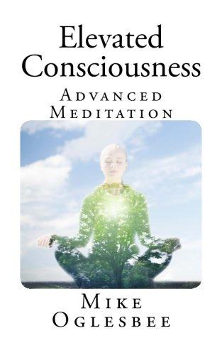 Elevated Consciousness: Advanced Meditation PDF