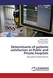 Determinants of patients satisfaction at Public and Private hospitals: Out patient health services