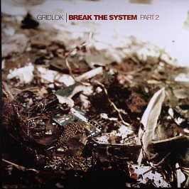 Gridlok - Break The System Part 2