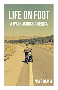 (FREE on 8/19) Life On Foot: A Walk Across America by Nate Damm - http://eBooksHabit.com