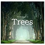 The Life & Love of Trees ~ Lewis Blackwell