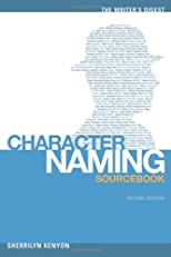 The Writer's Digest Character Naming Sourcebook